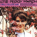 I Will Follow Him/Peggy March