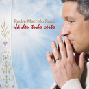 Já Deu Tudo Certo/Padre Marcelo Rossi