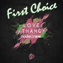 Love Thang (Solidisco Remix)/First Choice