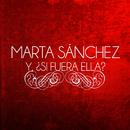 Y, ¿Si Fuera Ella?/Marta Sánchez