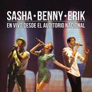 Sasha Benny Erik en Vivo Desde el Auditorio Nacional/Sasha, Benny y Erik