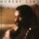 Say It with Silence/Hubert Laws