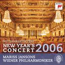 Neujahrskonzert / New Year's Concert 2006/Mariss Jansons & Wiener Philharmoniker