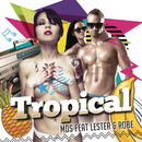 Tropical feat.Lester & Robe/MDS