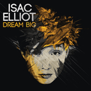 Dream Big - EP/Isac Elliot