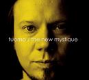 The New Mystique/Tuomo