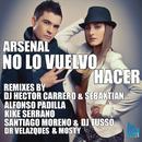 No Lo Vuelvo Hacer/Arsenal