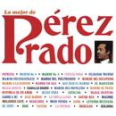 Lo Mejor de Pérez Prado/Pérez Prado