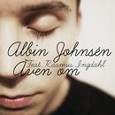 Även om/Albin