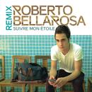 Suivre mon étoile (Remix)/Roberto Bellarosa