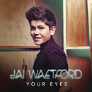 Your Eyes/Jai Waetford