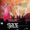 Elaine de Jesus - Manifestação da Glória (Ao Vivo)/Elaine de Jesus
