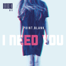 I Need You/Point.blank