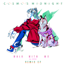 Walk With Me (Remixes) feat.Kucka/Cosmo's Midnight