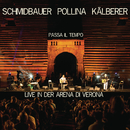 Passa il tempo (Live aus der Arena di Verona)/Schmidbauer Pollina Kälberer