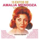 """15 Éxitos de Amalia Mendoza """"La Tariácuri"""" (Versiones Originales)/Amalia Mendoza"""