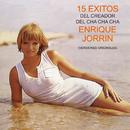 15 Éxitos del Creador del Chachachá Enrique Jorrín (Versiones Originales)/Enrique Jorrín y Su Orquesta