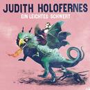 Ein leichtes Schwert/Judith Holofernes