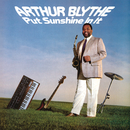 Put Sunshine In It/Arthur Blythe