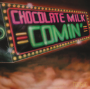 Comin' (Expanded)/Chocolate Milk