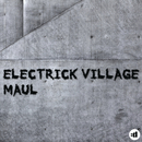 Maul/Electrick Village