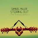 Stepping Out (The Kiffness Remix)/Samuel Miller