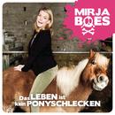 Das Leben ist kein Ponyschlecken/Mirja Boes