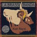 Kiah Royal/LaBrassBanda