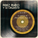15 Éxitos  de Pérez Prado, Vol. 2/Pérez Prado y Su Orquesta