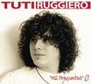 Mil Preguntas/Tuti Ruggiero