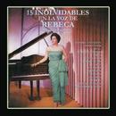 15 Inolvidables en la Voz de Rebeca (Versiones Originales)/Rebeca