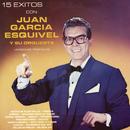 15 Éxitos Con Juan García Esquivel y Su Orquesta  (Versiones Originales)/Juan García Esquivel