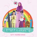 Anakku Sayang/Siti Nordiana