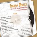 Imelda Miller Con 15 de Sus Grandes Éxitos (Versiones Originales)/Imelda Miller