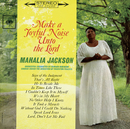 Make a Joyful Noise Unto the Lord/Mahalia Jackson
