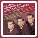 15 Boleros Inolvidables Con el Trío las Sombras (Versiones Originales)/Trío las Sombras