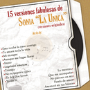 """15 Versiones Fabulosas de Sonia """"La Única"""" (Versiones Originales)/Sonia """"La Única"""""""