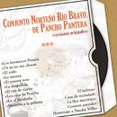 Conjunto Norteño Río Bravo de Pancho Pantera (Versiones Originales)/Conjunto Norteño Río Bravo de Pancho Pantera