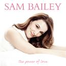 The Power of Love/Sam Bailey
