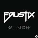 Ballistix EP/Faustix