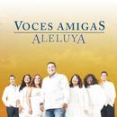 Aleluya/Voces Amigas