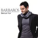 Borcun Var/Barbaros
