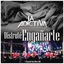 Disfruté Engañarte/La Adictiva Banda San José de Mesillas