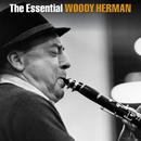 The Essential Woody Herman/Woody Herman
