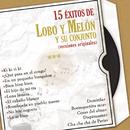 15 Éxitos de Lobo y Melón (Versiones Originales)/Lobo Y Melón Y Su Conjunto