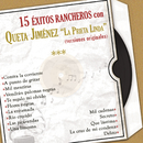"15 Éxitos Rancheros Con Queta Jiménez la Prieta Linda (Versiones Originales)/Queta Jiménez ""La Prieta Linda"""