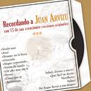 Recordando a Juan Arvizu Con 15 de Sus Creaciones (Versiones Originales)/Juan Arvizu