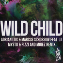 Wild Child (Mysto & Pizzi and Moiez Remix) feat.JJ/Adrian Lux