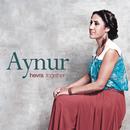Hevra (Together)/Aynur