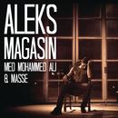 Magasin feat.Mohammed Ali,Masse/Aleks